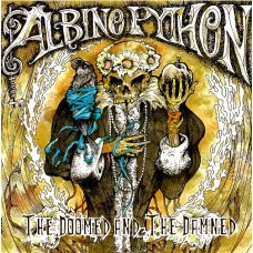 ALBINO PYTHON - The Doomed And The Damned (2013) LP
