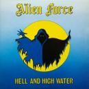 ALIEN FORCE - Hell And High Water (2019) CD