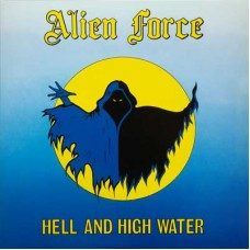 ALIEN FORCE - Hell And High Water (2019) LP