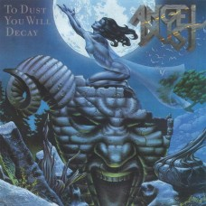 ANGEL DUST - To Dust You Will Decay (2020) LP