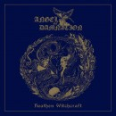 ANGEL OF DAMNATION - Heathen Witchcraft (2018) CD