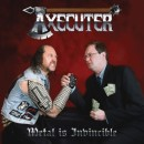 AXECUTER - Metal Is Invincible (2013) CD