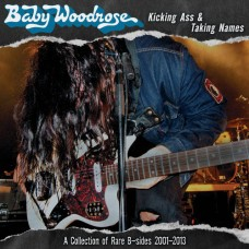 BABY WOODROSE - Kicking Ass & Taking Names: A Collection Of Rare B-Sides 2001-2013 (2014) LP
