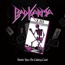 BAD KARMA - Death Has No Calling Card (2017) CD