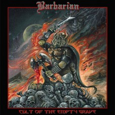 BARBARIAN - Cult Of The Empty Grave (2016) CD