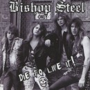BISHOP STEEL - Die To Live It! (2012) CD