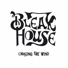 BLEAK HOUSE - Chasing The Wind (2018) MLP