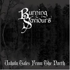 BURNING SAVIOURS - Unholy Tales From The North (2015) LP