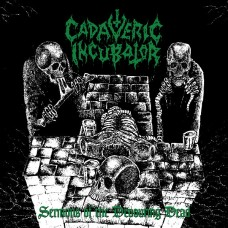 CADAVERIC INCUBATOR - Sermons Of The Devouring Dead (2017) CD