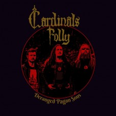 CARDINALS FOLLY - Deranged Pagan Sons (2017) LP