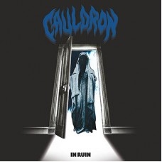 CAULDRON - In Ruin (2016) CD