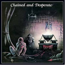CHATEAUX - Chained And Desperate (2018) CD
