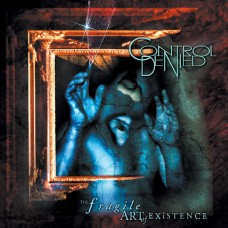 CONTROL DENIED - The Fragile Art Of Existence (2010) DCD