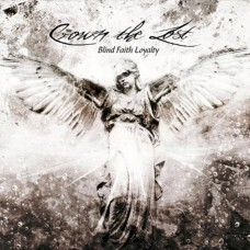 CROWN THE LOST - Blind Faith Loyalty (2009) CD