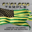 CYCLONE TEMPLE - Land Of The Greed...Home Of The Depraved (2017) CD
