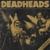 DEADHEADS - Loadead (2015) LP