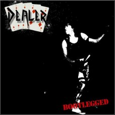 DEALER - Bootlegged (2018) LP