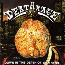 DEATHRAGE - Down In The Depth Of Sickness (2014) CD