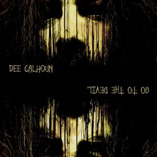 DEE CALHOUN - Go To The Devil (2018) CDdigi