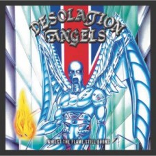 DESOLATION ANGELS - While The Flame Still Burns (2020) CDdigi