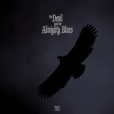 DEVIL AND THE ALMIGHTY BLUES, THE - Tre (2019) LP