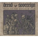 DREAD SOVEREIGN - Pray To The Devil In Man (2013) MCDdigi
