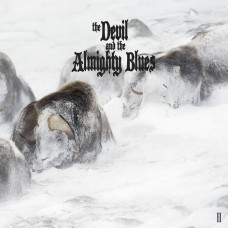 DEVIL AND THE ALMIGHTY BLUES, THE - II (2017) CD