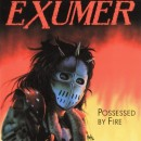 EXUMER - Possessed By Fire (2013) CD