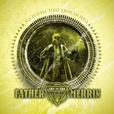 FATHER MERRIN - All Is Well That Ends in Hell (2014) MCD