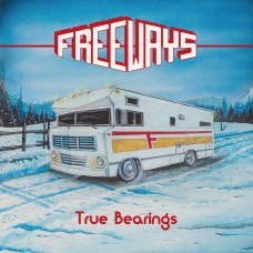 FREEWAYS - True Bearings (2020) CD