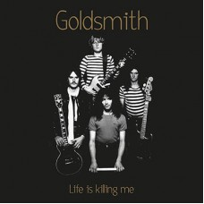 GOLDSMITH - Life Is Killing Me (2015) LP
