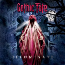 GOTHIC FATE - Illuminati (2015) CD