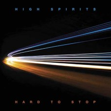 HIGH SPIRITS - Hard To Stop (2020) CD