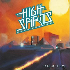 HIGH SPIRITS - Take Me Home (2016) EP