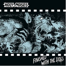 HOLY MOSES - Finished With The Dogs (2016) LP+7""