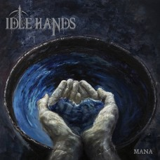 IDLE HANDS - Mana (2019) CD