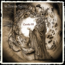 IN AEVUM AGERE - Canto III (2019) CD