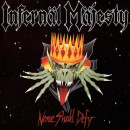 INFERNAL MAJESTY - None Shall Defy (2016) CD