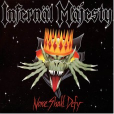 INFERNAL MAJESTY - None Shall Defy (2016) LP