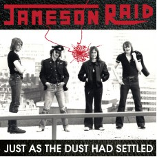 JAMESON RAID - Just As The Dust Had Settled (2010) CD