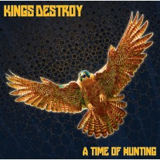 KINGS DESTROY - A Time Of Hunting (2013) LP