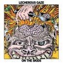 LECHEROUS GAZE - On The Skids (2012) LP