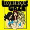 LECHEROUS GAZE - S/T (2011) LP