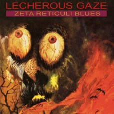 LECHEROUS GAZE - Zeta Reticuli Blues (2014) LP