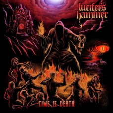 LUCIFER'S HAMMER - Time Is Death (2018) CD
