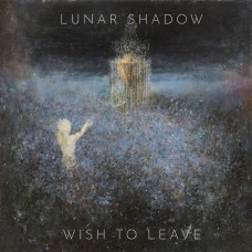 LUNAR SHADOW - Wish To Leave (2021) CD