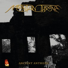 MOUNTAIN THRONE - Ancient Anthems (2020) CDdigi