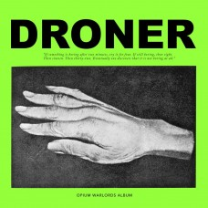 OPIUM WARLORDS - Droner (2017) CD