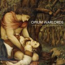OPIUM WARLORDS - Taste My Sword Of Understanding (2014) CD