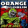 ORANGE GOBLIN - Coup De Grace (2010) CDdigi